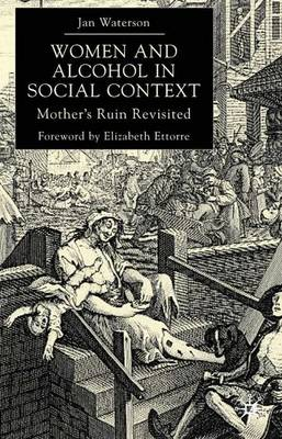 Women and Alcohol in Social Context: Mother's Ruin Revisited (Hardback)