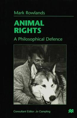 Animal Rights: A Philosophical Defence (Hardback)