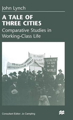 A Tale of Three Cities: Comparative Studies in Working-class Life (Hardback)