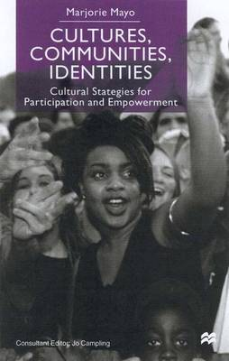 Cultures, Communities, Identities: Cultural Strategies for Participation and Empowerment (Hardback)