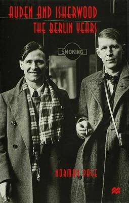 Auden and Isherwood: The Berlin Years (Hardback)