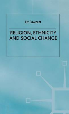 Religion, Ethnicity and Social Change (Hardback)