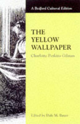 The Yellow Wallpaper - Bedford Cultural Editions (Paperback)