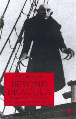 Beyond Dracula: Bram Stoker's Fiction and Its Cultural Context (Hardback)
