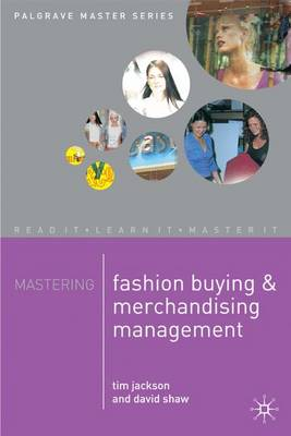 Mastering Fashion Buying and Merchandising Management - Palgrave Master Series (Paperback)