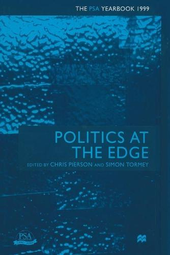 Politics at the Edge: The PSA Yearbook, 1999 - PSA Yearbooks (Paperback)