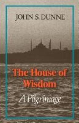 The House of Wisdom: A Pilgrimage (Paperback)