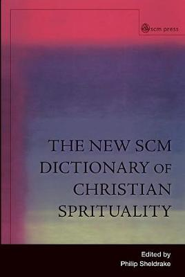 The New SCM Dictionary of Christian Spirituality (Paperback)