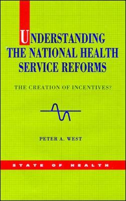 Understanding the NHS Reforms: The Creation of Incentives? - State of Health (Paperback)