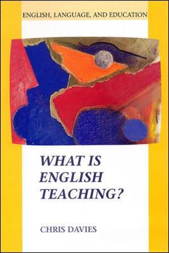 What is English Teaching? - English, Language and Education (Paperback)