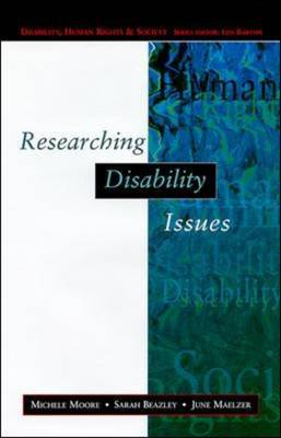 Researching Disability Issues - Disability, Human Rights & Society (Paperback)