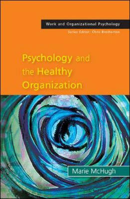 Psychology and the Healthy Organization: Rhetoric and Reality (Paperback)