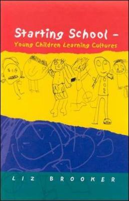 Starting School: Young Children Learning Cultures (Paperback)