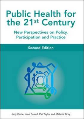Public Health for the 21st Century: New Perspectives on Policy, Participation and Practice (Paperback)