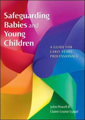 Safeguarding Babies and Young Children: A Guide for Early Years Professionals (Hardback)
