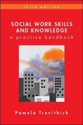 Social Work Skills and Knowledge: A Practice Handbook (Paperback)