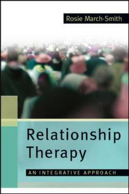 Relationship Therapy: An Integrative Approach (Hardback)