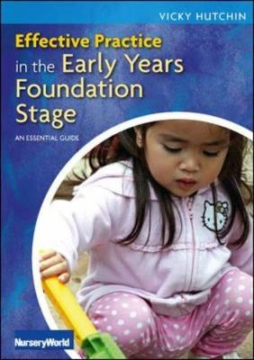 Effective Practice in the Early Years Foundation Stage: An Essential Guide (Paperback)