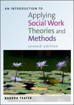 An Introduction to Applying Social Work Theories and Methods (Paperback)