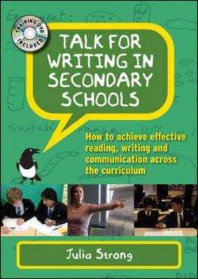 Talk for Writing in Secondary Schools: How to Achieve Effective Reading, Writing and Communication Across the Curriculum (Mixed media product)