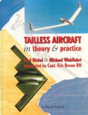 Tailless Aircraft: Their Design and Characteristics (Hardback)