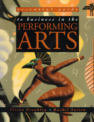 Essential Guide Business in the Performing Arts (Paperback)