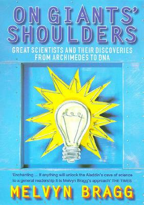 On Giants' Shoulders: Great Scientists and Their Discoveries from Archimedes to DNA (Paperback)