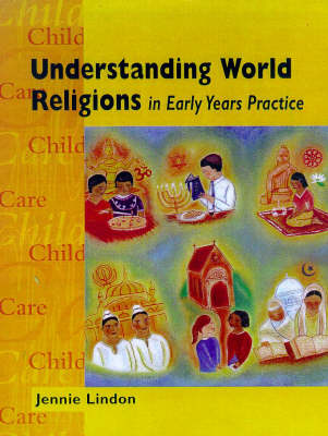 Understanding World Religions in Early Years Practice - Child Care Topic Books (Paperback)