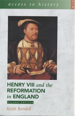 Henry VIII and the Reformation in England - Access to History (Paperback)