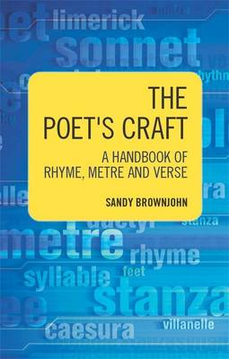 The Poet's Craft: A Handbook of Rhyme, Metre and Verse (Paperback)