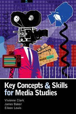 Key Concepts and Skills for Media Studies (Paperback)