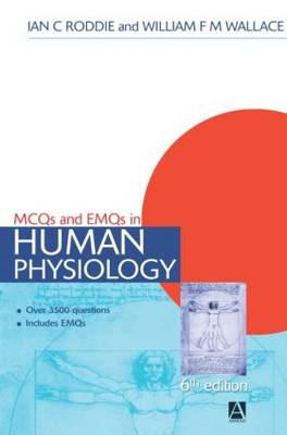 MCQs & EMQs in Human Physiology: With Answers and Explanatory Comments - Medical Finals Revision Series (Paperback)