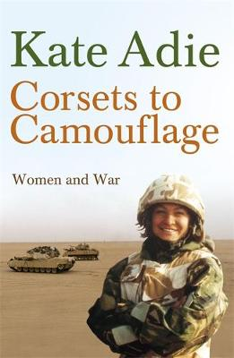 Corsets to Camouflage: Women and War (Paperback)