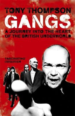 Gangs: A Journey into the Heart of the British Underworld (Paperback)