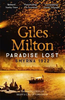 Paradise Lost: Smyrna 1922 - The Destruction of Islam's City of Tolerance (Paperback)