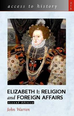 Elizabeth I: Religion and Foreign Affairs - Access to History (Paperback)