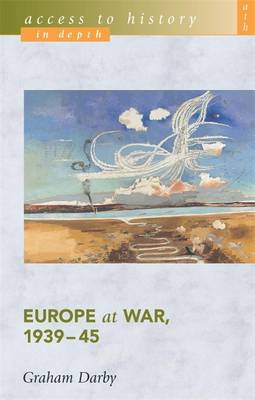 Access to History in Depth: Europe at War, 1939-45 - Access to History (Paperback)