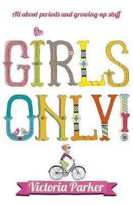 Girls Only! All About Periods and Growing-up Stuff (Paperback)