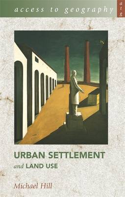 Access to Geography: Urban Settlement and Land Use - Access to Geography (Paperback)
