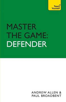 Master the Game: Defender - Football Association (Paperback)