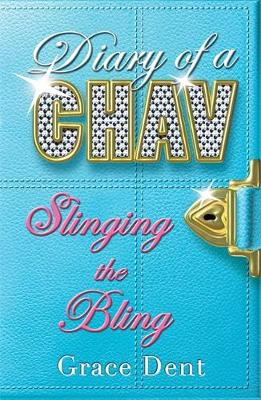 Slinging the Bling - Diary of a Chav No. 2 (Paperback)