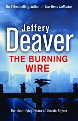 The Burning Wire - Lincoln Rhyme Thrillers Book 9 (Paperback)