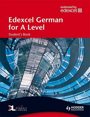 Edexcel German for A Level: Student's Book - Edexcel A Level German (Mixed media product)