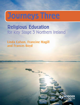 Journeys Three: Religious Education for Key Stage 3 NI: Year 10 Pupil's Book - Nire (Paperback)