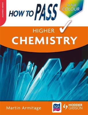 How to Pass Higher Chemistry - How to Pass - Higher Level (Paperback)