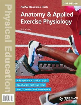 AS/A2 Physical Education: Anatomy & Applied Exercise Physiology Resource Pack - AS/A2 Physical Education (Spiral bound)