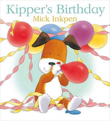 Kipper's Birthday: Big Book - Kipper 7 (Paperback)
