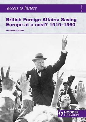 Access to History: British Foreign Affairs: Saving Europe at a Cost? 1919-1960 - Access to History (Paperback)
