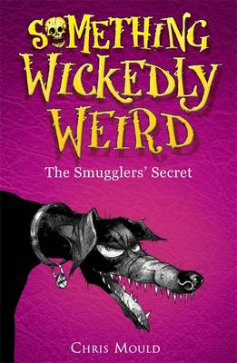 The Smugglers' Secret - Something Wickedly Weird Book 5 (Paperback)