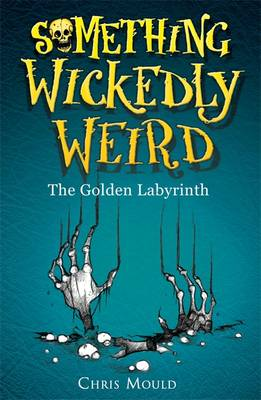 The Golden Labyrinth - Something Wickedly Weird Book 6 (Paperback)